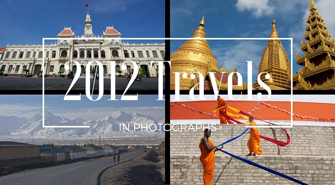 2012: 12 Months of Travel in Photographs