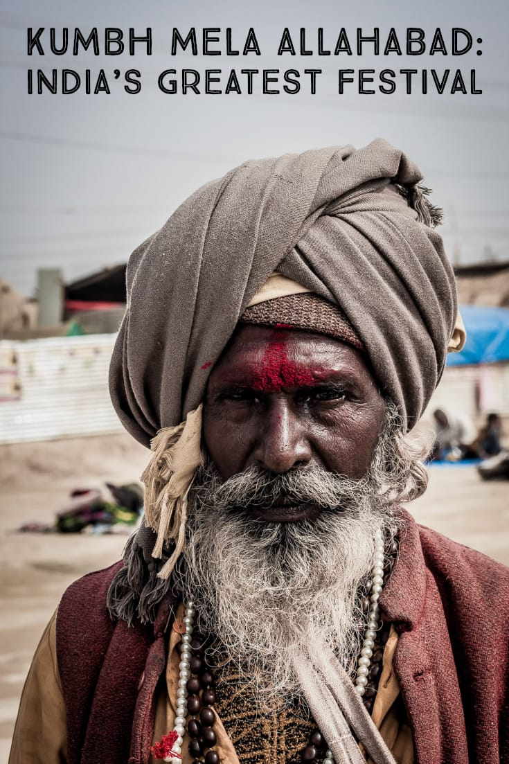 Kumbh Mela Allahabad_ India's Greatest Festival #travel #India #festivals #bucketlist #Asia #kumbhmela #portrait