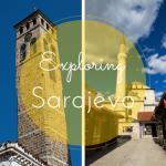A Few Days in Sarajevo | Bosnia & Herzegovina