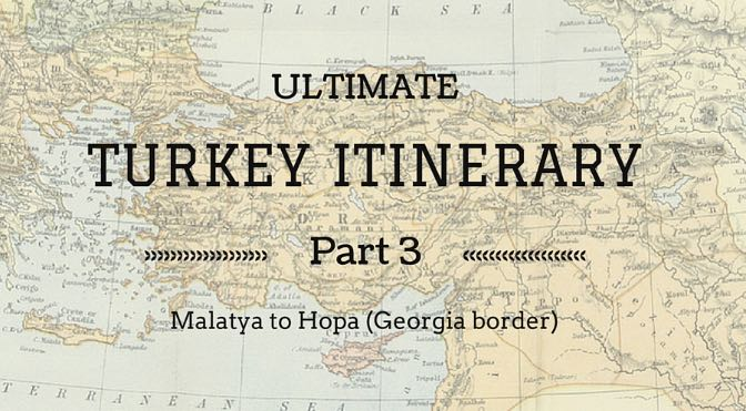 Ultimate Turkey itinerary: Istanbul to Georgia in two months – Part 3