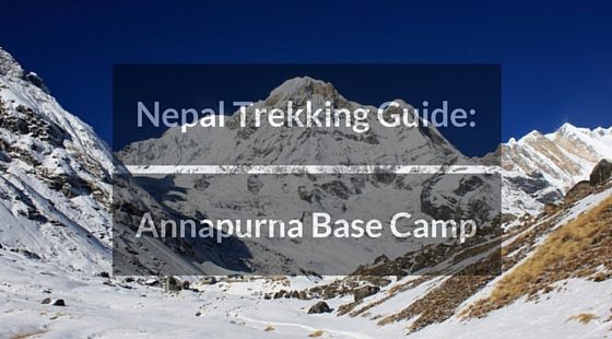 Trekking in Nepal - Annapurna Base Camp