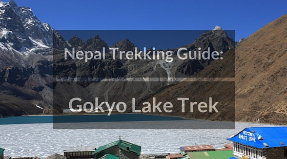 Trekking in Nepal: Gokyo Lake trek