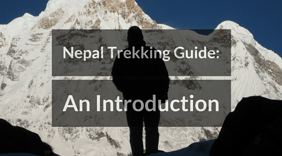 An Introduction to Trekking in Nepal