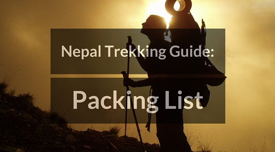Nepal Trekking Guide: What to Pack