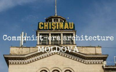 Communist-era architecture in Chisinau, Moldova