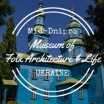 The Mid-Dnipro Museum of Folk Architecture & Life near Kiev, Ukraine