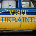 Top Reasons to Visit Ukraine Right Now