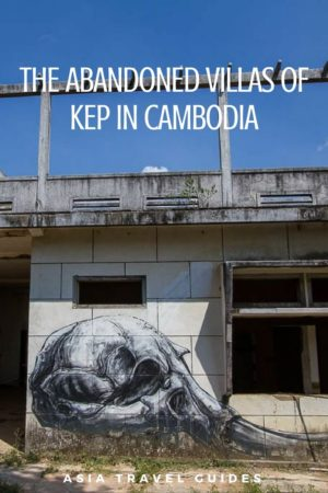 Kep's Abandoned Villas Cambodia