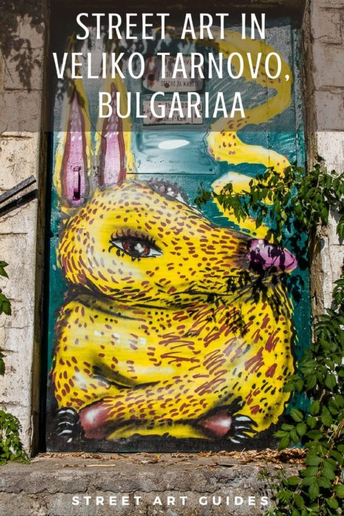 Street Art in Veliko Tarnovo, Bulgaria | Photographs and Walking Tour Map