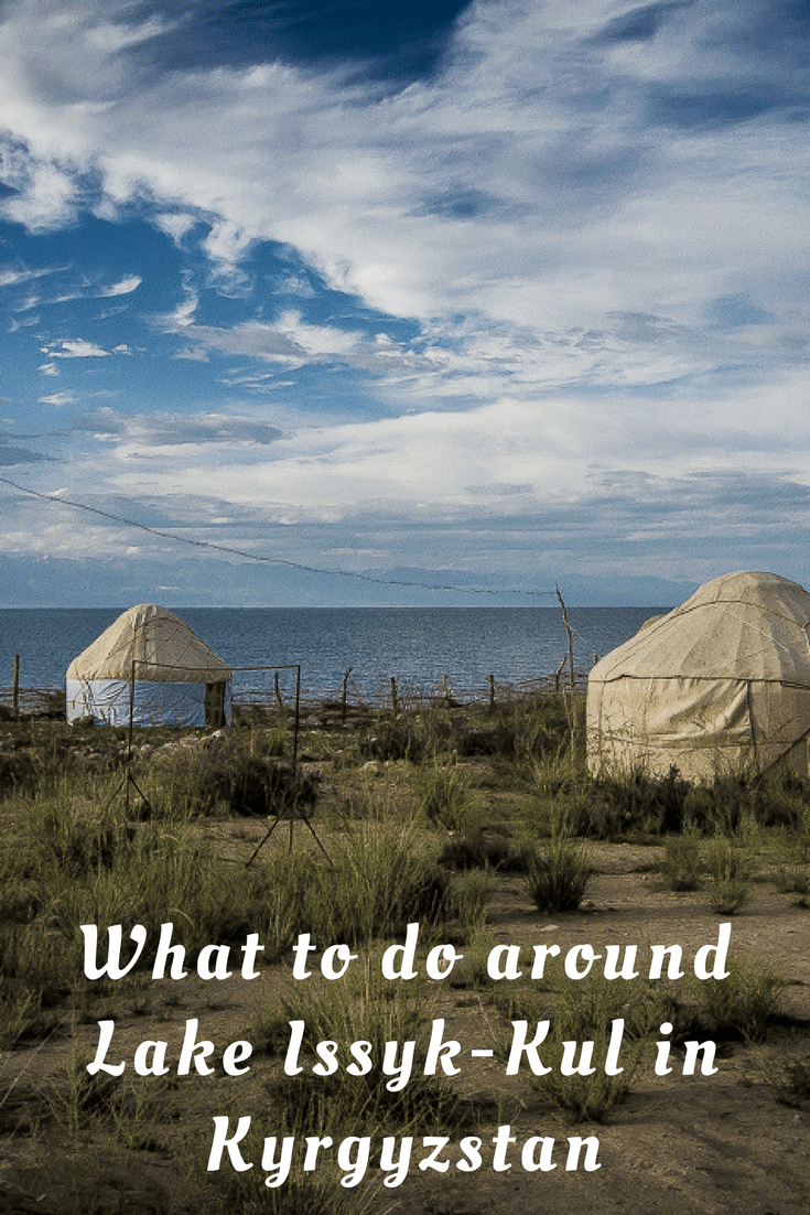 What to do around Lake Issyk-Kul in #Kyrgyzstan #travel #CentralAsia #IssykKul #adventuretravel #alternativetravel #offthebeatenpath
