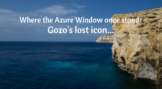 Where the Azure Window once stood | Gozo's lost icon...