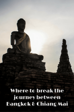 Where to break the journey between Bangkok and Chiang Mai
