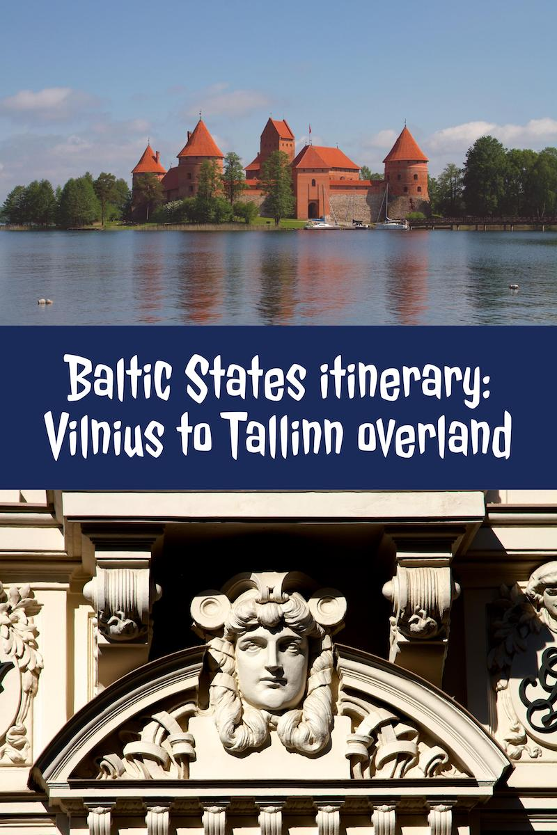 Baltic States itinerary: Vilnius to Tallinn overland