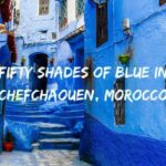 Fifty Shades of Blue in Chefchaouen…