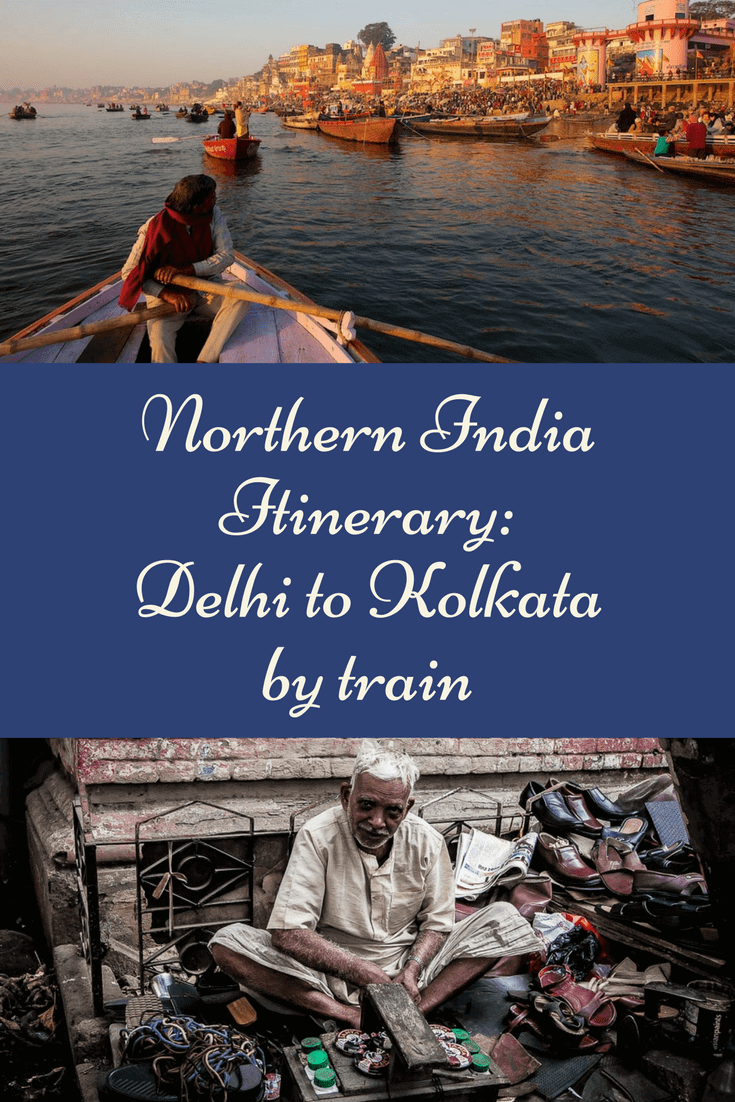 Three weeks in India: Delhi to Kolkata by train