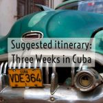 Suggested Itinerary: Three Weeks in Cuba
