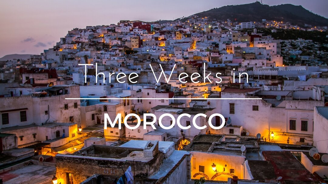 Three Weeks in Morocco: Our Itinerary, Impressions and some Images…