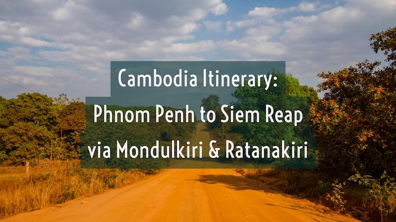 Cambodia: Phnom Penh to Siem Reap via Mondulkiri and