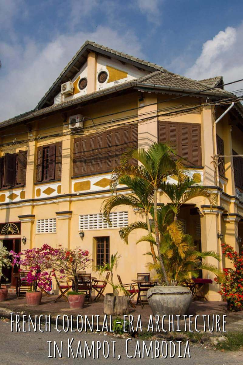 French colonial-era architecture in the sleepy Cambodian riverine town of Kampot
