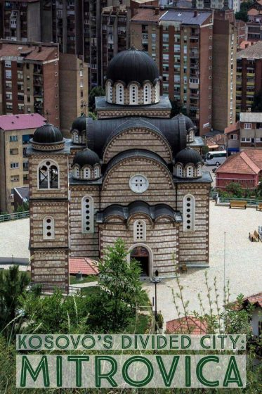 Visiting the Divided City of Mitrovica in Kosovo