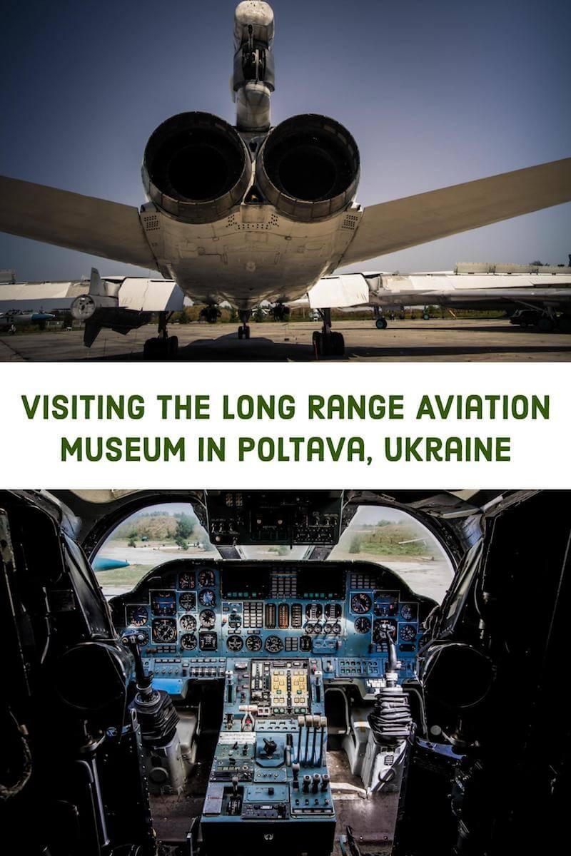 Visiting the Long Range Aviation Museum in Poltava, Ukraine