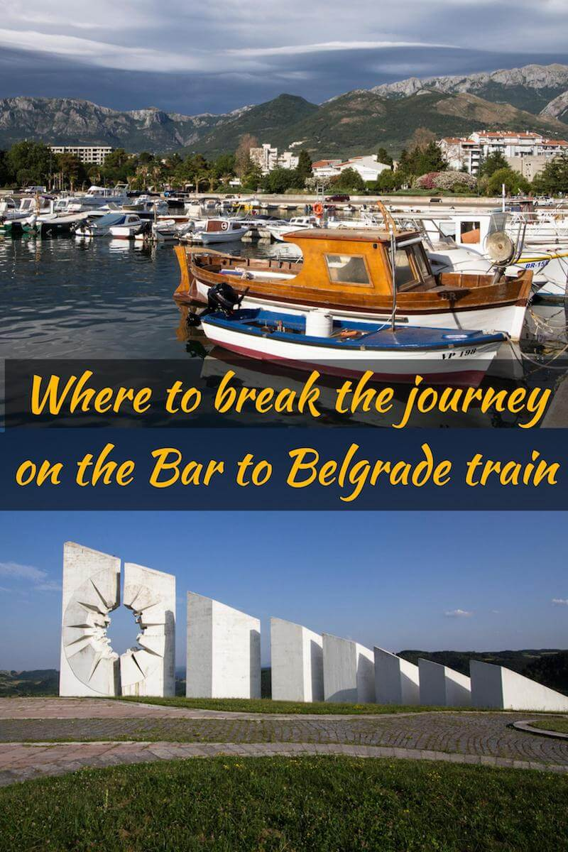 Where to break the journey on the Bar to Belgrade train - Balkans travel