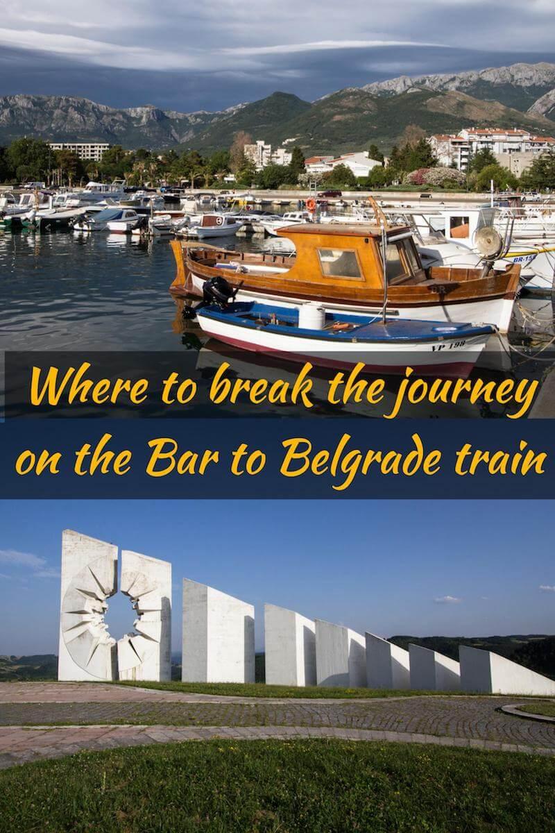 Where to break the journey on the Bar to Belgrade train - Balkans travel