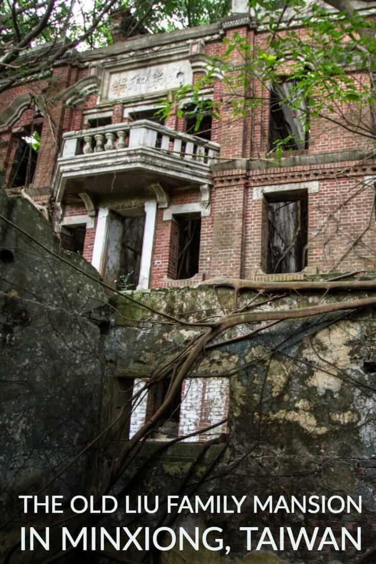 Abandoned Taiwan - The Old Liu Family Mansion at Minxiong