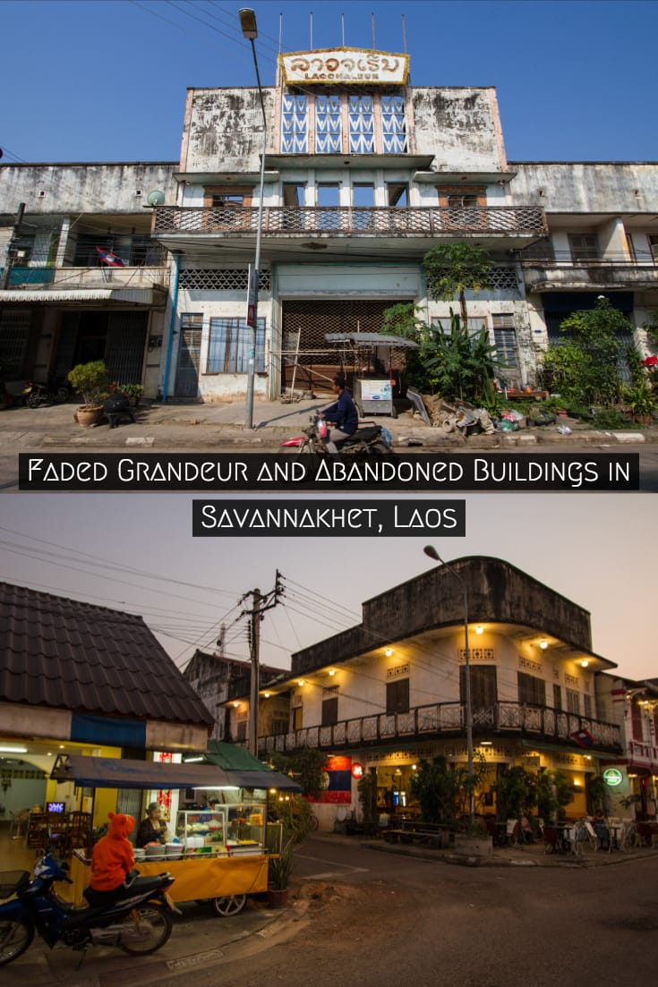 Faded Grandeur and Abandoned Buildings in Savannakhet, Laos #abandonedplaces #abandonedbuildings #architecture #travel #SouthEastAsia #Laos
