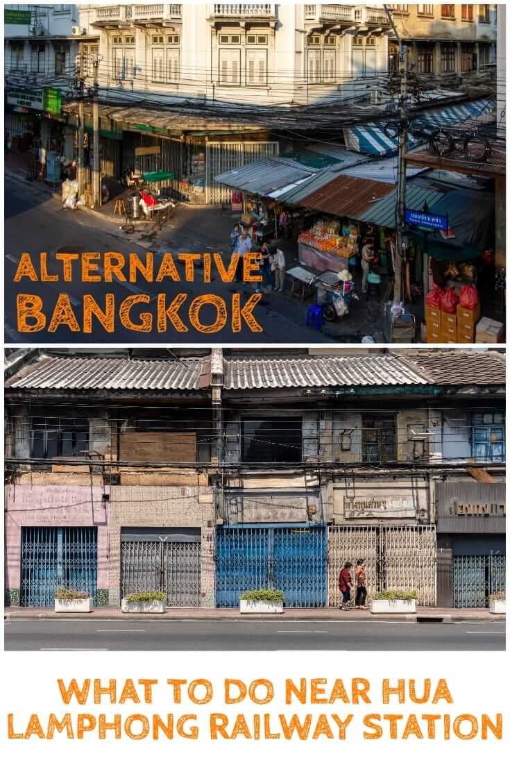 A guide to alternative things to do in Bangkok. What to do near Hua Lamphong Railway Station #SEAsia #offthepath