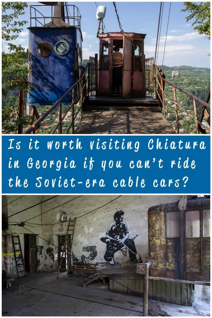 Is it still worth visiting Chiatura in Georgia if the Soviet-era cable cars aren't operating_ Things to do in Chiatura, including a helpful map #Caucasus #travel #alternative